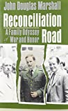 img - for Reconciliation Road: A Family Odyssey of War and Honor book / textbook / text book