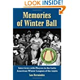 Memories of Winter Ball: Interviews with Players in the Latin American Winter Leagues of the 1950s