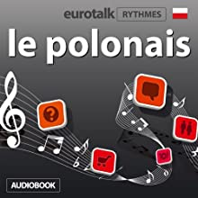 EuroTalk Rhythmes le polonais Audiobook by  EuroTalk Ltd Narrated by Sara Ginac