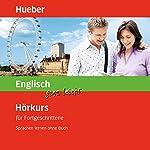 Englisch ganz leicht: Hörkurs für Fortgeschrittene: Sprachen lernen ohne Buch