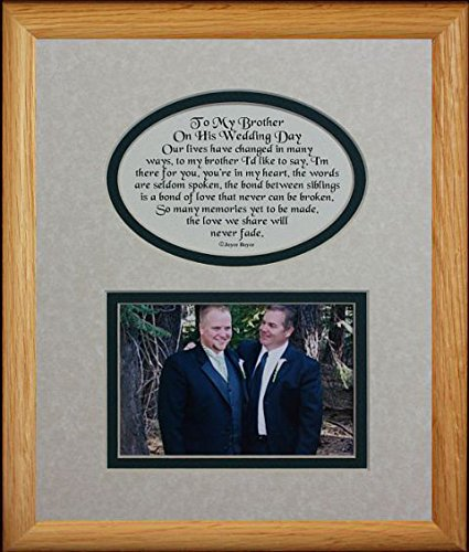 8x10 TO MY BROTHER ON HIS WEDDING DAY Picture & Poetry Photo Gift Frame ~ Cream/Hunter Green Mat with LIGHT/MEDIUM Frame ~ Great Wedding Day Keepsake Gift for the Groom from a Sibling!