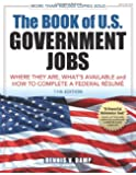 The Book of U.S. Government Jobs: Where They Are, What's Available, & How to Complete a Federal Resume