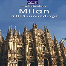 Milan, Italy: Travel Adventures Audiobook by Catherine Richards Narrated by David Angelo