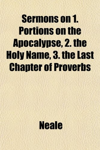 Sermons on 1. Portions on the Apocalypse, 2. the Holy Name, 3. the Last Chapter of Proverbs