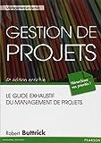 Gestion de projets : Le guide exhaustif du management de projets, 4e édition enrichie