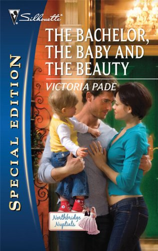 The Bachelor, the Baby and the Beauty (Silhouette Special Edition)