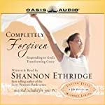 Completely Forgiven: Responding to God's Transforming Grace | Shannon Ethridge