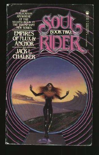 Empires of Flux and Anchor: Soul Rider 2, JACK L. CHALKER