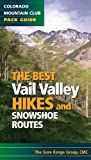 Search : The Best Vail Valley Hikes and Snowshoe Routes (Colorado Mountain Club Pack Guide) (Best Hikes)