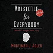 Aristotle for Everybody: Difficult Thought Made Easy | [Mortimer J. Adler]