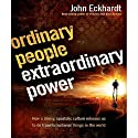 Ordinary People, Extraordinary Power: How a Strong Apostolic Culture Releases Us to Do Transformational Things in the World (       UNABRIDGED) by John Eckhardt Narrated by Mirron Willis