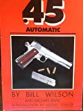 img - for The Combat .45 Automatic: A Complete Guide to Purchasing, Modifying and Customizing the .45 Automatic for Competition or Carry book / textbook / text book