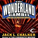 The March Hare Network: The Wonderland Gambit, Book 2 Audiobook by Jack L. Chalker Narrated by Andy Caploe