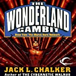 The March Hare Network: The Wonderland Gambit, Book 2 (       UNABRIDGED) by Jack L. Chalker Narrated by Andy Caploe