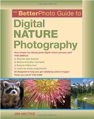 The BetterPhoto Guide to Digital Nature Photography 0817435530 pdf