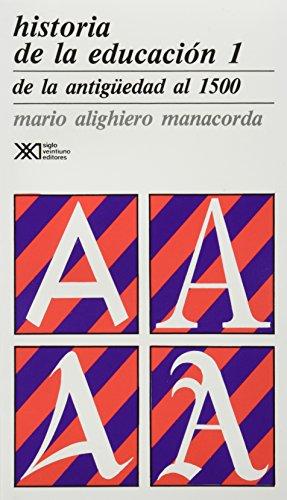 Historia de la educacion / Volumen 1. De la antiguedad al 1500 (Spanish Edition), by Mario Alighiero Manacorda