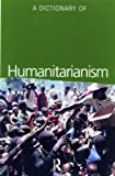 A Dictionary of Humanitarianism (1857432819) by Allen, Tim