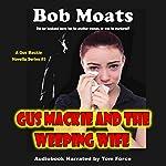 Gus Mackie and the Weeping Wife: Gus Mackie P.I. Novella Series, Book 3 | Bob Moats
