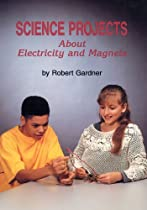 Science Projects about Electricity and Magnets (Science Projects (Enslow))