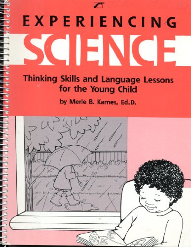 Experiencing Science: Thinking Skills and Language Lessons for the Young Child