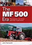 The MF 500 Era: The Tractors, the Tim...