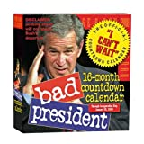 Bad President Countdown Page-A-Day Calendar 2008 ~ Workman Publishing