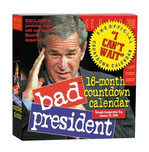 Bad President Countdown Page-A-Day Calendar 2008