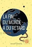 vignette de 'La fin du monde a du retard (J. M. Erre)'