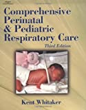 Comprehensive Perinatal & Pediatric Respiratory Care (Comprehensive Perinatal and Pediatric Respiratory Care)