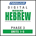 Hebrew Phase 3, Unit 01-05: Learn to Speak and Understand Hebrew with Pimsleur Language Programs Audiobook by  Pimsleur Narrated by  Pimsleur