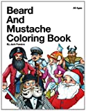 Beard and Mustache Coloring Book: All Ages