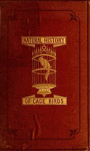 The Natural History of Cage Birds