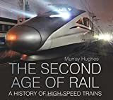 The Second Age of Rail: A History of High Speed Trains