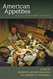 American Appetites: A Documentary Reader (Food and Foodways)
