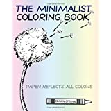 The Minimalist Coloring Book: The Absence Of Coloring Contains All Coloring (Zen Koan)by Craig Conley