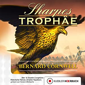 Sharpes Trophäe (Richard Sharpe 8) | [Bernard Cornwell]
