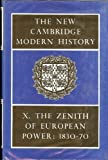 The New Cambridge Modern History, Vol. 10: The Zenith of European Power, 1830-70