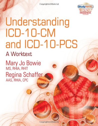 Understanding ICD-10-CM and ICD-10-PCS: A Worktext (with Cengage EncoderPro.com Demo Printed Access Card and Studyware) (ICD-10 Product)