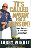It&#39;s Called Work for a Reason!: Your Success Is Your Own Damn Fault