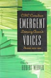 img - for Emergent Voices: CBC Canadian Literary Awards Stories, 1979-1999 book / textbook / text book