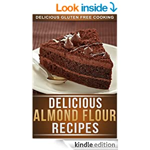 Almond Flour Recipes: Delicious Low-Carb, Gluten-Free Recipes For The Whole Family (The Simple Recipe Series)