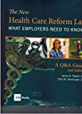 img - for The New Health Care Reform Law (what employers need to know) (2nd Edition) book / textbook / text book