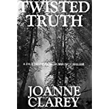 Twisted Truth (A Dr. Christie McMorrow PsychoThriller) ~ Joanne Clarey