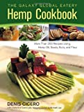 img - for The Galaxy Global Eatery Hemp Cookbook: More Than 200 Recipes Using Hemp Oil, Seeds, Nuts, and Flour by Denis Cicero (2013-03-12) book / textbook / text book