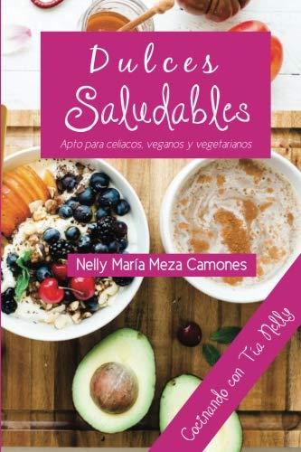 Dulces saludables  [Camones, Nelly Meza] (Tapa Blanda)