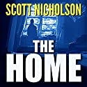 The Home Audiobook by Scott Nicholson Narrated by Daniel Dorse