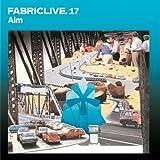 Fabriclive 17: Aim