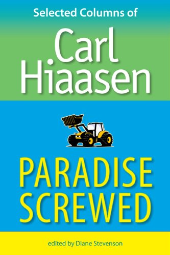 Paradise Screwed: Selected Columns of Carl Hiaasen - Carl Hiaasen
