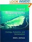 Island Biogeography: Ecology, Evoluti...