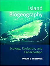 Island Biogeography Ecology Evolution and Conservation by Robert J. Whittaker